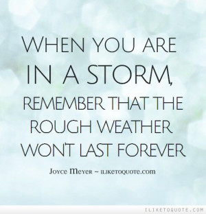 ... that the rough weather won't last forever. #positive #quotes #sayings