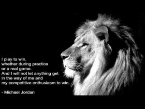 ... enthusiasm to win. Michael Jordan - black and white poster of a lion