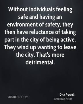 Without individuals feeling safe and having an environment of safety ...