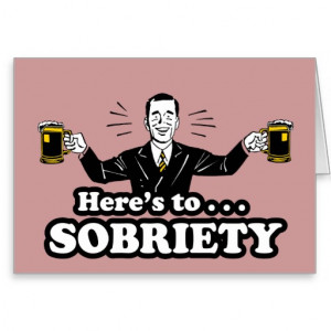 here s to sobriety funny drinking design funny sayings quotes innuendo ...