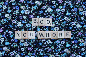 boo, cute, floral, mean girls, scrabble, text, whore, words, you