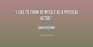 quote-David-Oyelowo-i-like-to-think-of-myself-as-9-227640.png