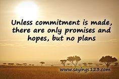 Commitment+Quotes+And+Sayings | Unless commitment is made, there are ...