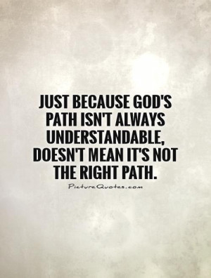 God Quotes Faith Quotes Path Quotes