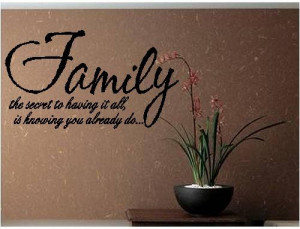 Quote-Family the Secret to Having It All-special buy any 2 quotes and ...