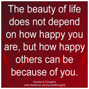 ... depend on how happy you are, but how happy others can be because of