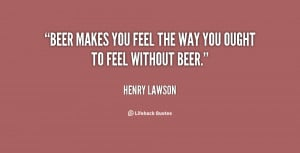 quotes about beer source http quotes lifehack org quote henrylawson ...