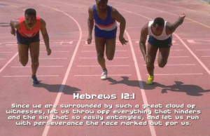 ... , and let us run with perseverance the race marked out for us