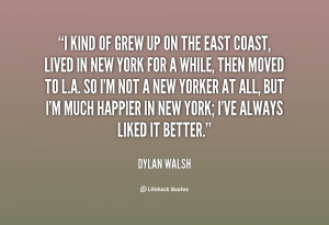kind of grew up on the East Coast, lived in New York for a while ...