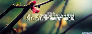 enjoy every moment 1 facebook cover for timeline