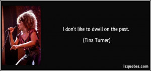 More Tina Turner Quotes