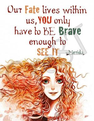 ... Film, Brave Movie Quotes, Disney Tattoos Brave Quotes, Quote Prints
