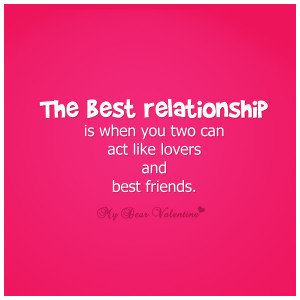 Best Friend quotes - The best relationship is when