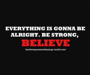 Everything's Gonna Be Alright Quotes http://bestlovequotesandsayings ...