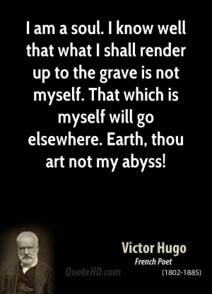 am a soul. I know well that what I shall render up to the grave is ...