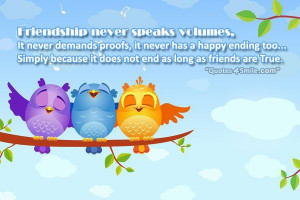 Friendship Does Not End As Long As Friends are True