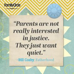 ... because parents don't want to listen, they don't want to be parents