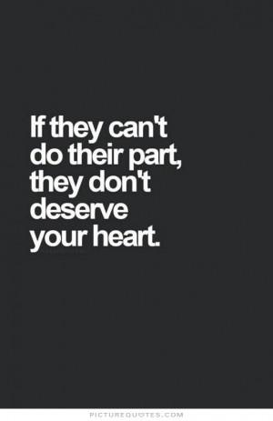 Heart Quotes Deserve Quotes You Dont Deserve Me Quotes