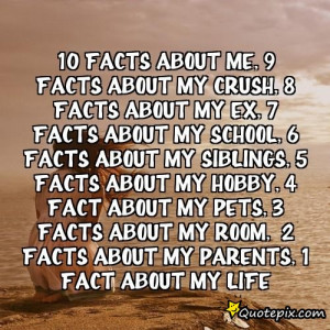 10 facts about me,9 facts about my crush,8 Facts about my ex,7 facts ...
