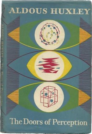 Aldous Huxley ::: The Doors Of Perception