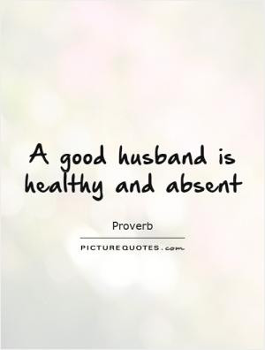 Husband Quotes Son Quotes Proverb Quotes