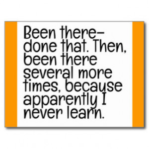 BEEN THERE DONE THAT STUPID QUOTES FUNNY HUMOR LAU POSTCARD