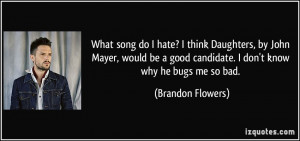 What song do I hate? I think Daughters, by John Mayer, would be a good ...