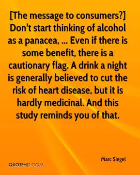 as a panacea, ... Even if there is some benefit, there is a cautionary ...
