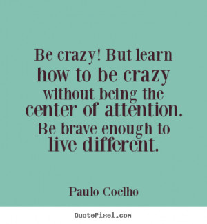 ... coelho more life quotes love quotes success quotes motivational quotes