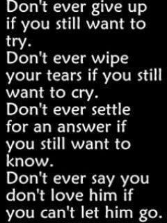 ... say you don t love him if you can t let him go motivational quotes