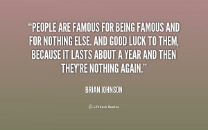 quote-Brian-Johnson-people-are-famous-for-being-famous-and-186384_1 ...