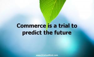 ... trial to predict the future - Samuel Butler Quotes - StatusMind.com