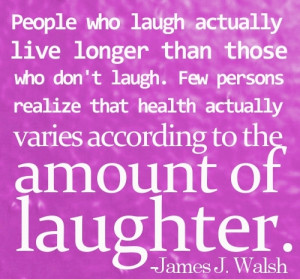 People who laugh actually live longer than those who don't laugh ...