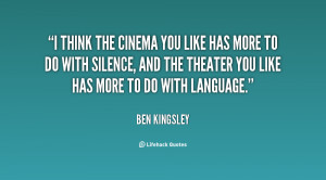 quote-Ben-Kingsley-i-think-the-cinema-you-like-has-44744.png