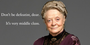 Downton Dowager Countess Quotes