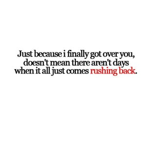 Sad Quotes About Pain Rushing back sad love quote