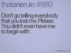 You Lost Me Quotes That you lost me. please.
