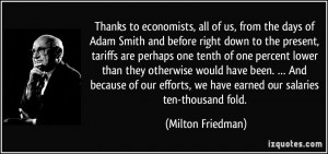 Thanks to economists, all of us, from the days of Adam Smith and ...