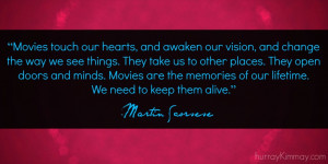 Martin Scorsese quote via Hurray Kimmay