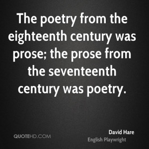 The poetry from the eighteenth century was prose; the prose from the ...