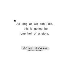 John Green Quote More