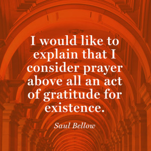 quotes-gratitude-prayer-saul-bellow-480x480.jpg