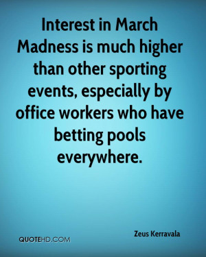 Interest in March Madness is much higher than other sporting events ...