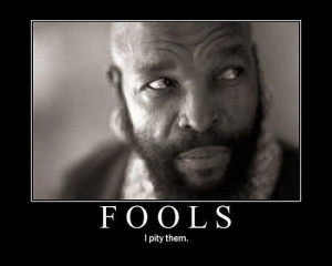 Who doesn't love a good Mr T quote!?