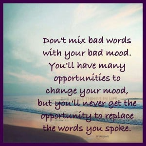 Be very careful of your words