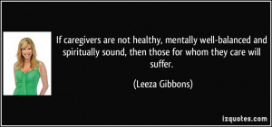 If caregivers are not healthy, mentally well-balanced and spiritually ...