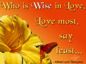 who is wise in love love most say least alfred lord tennyson