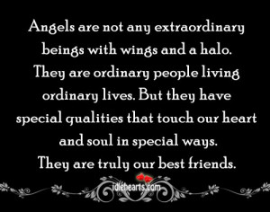 Angels Are Not Any Extraordinary Beings With Wings And A Halo..