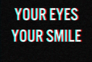eyes, love, mine, quote, quotes, smile, you, your