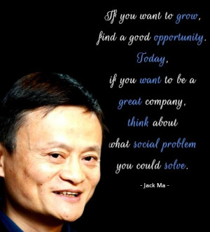 Jack Ma Quote Great Company Solve Social Problem
